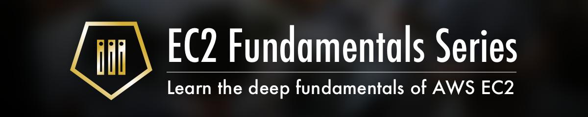 Learn the deep fundamentals of AWS EC2