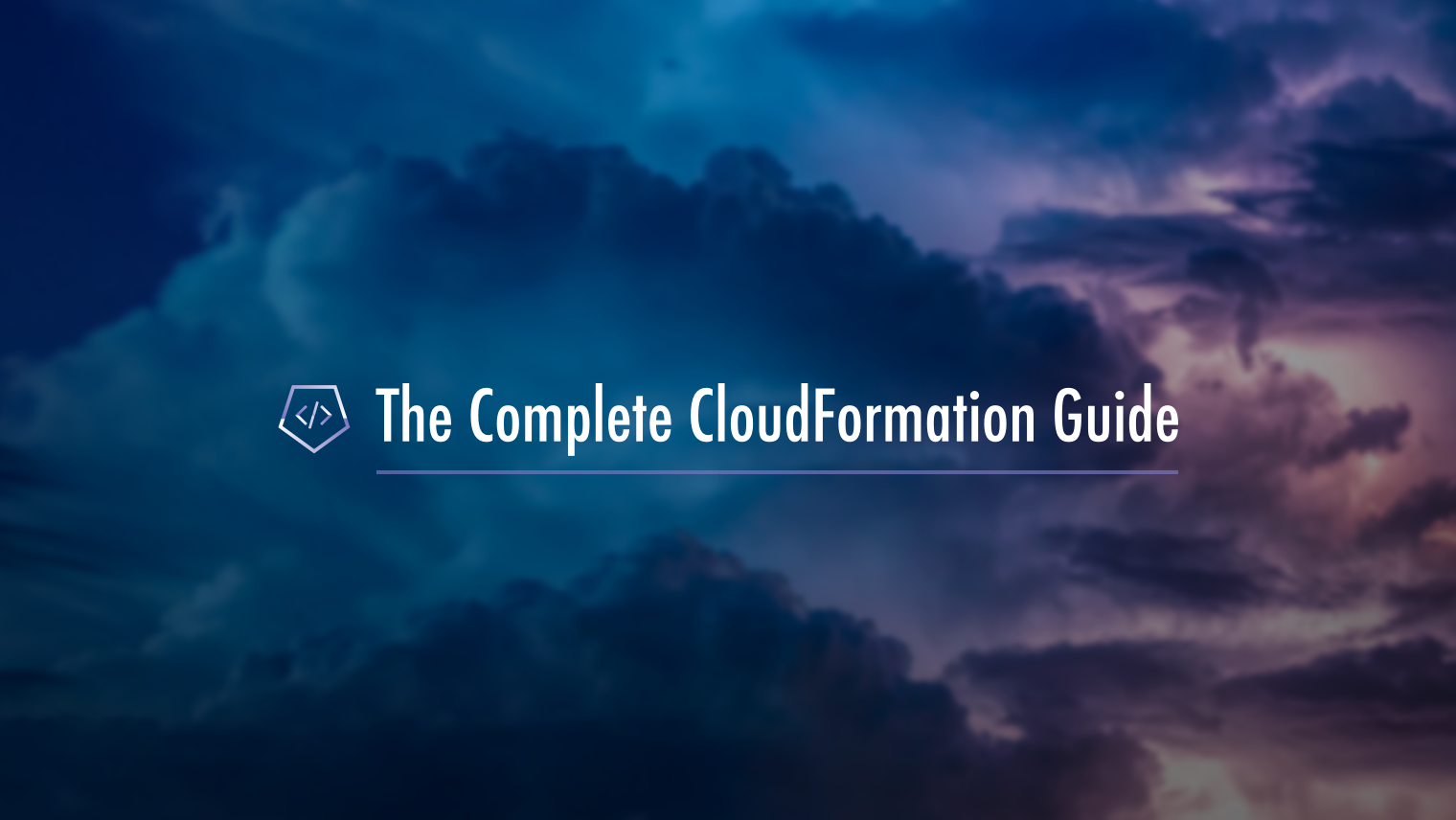 The Complete CloudFormation Guide